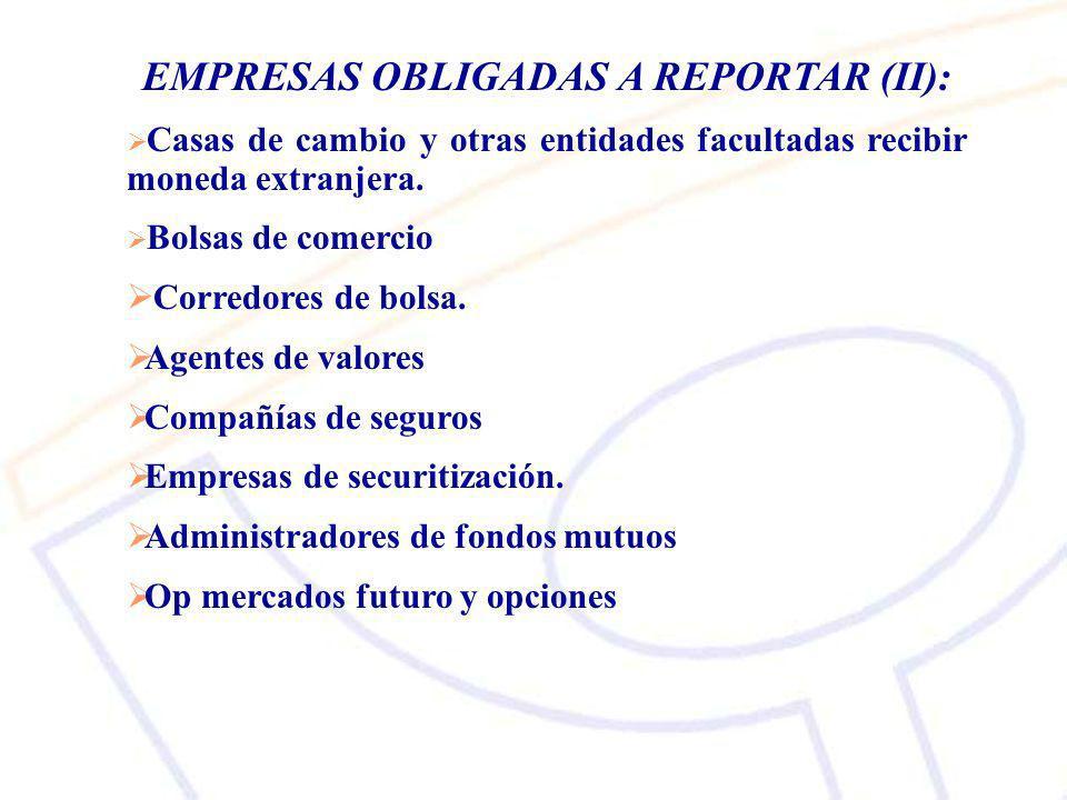 EMPRESAS OBLIGADAS A REPORTAR (II):