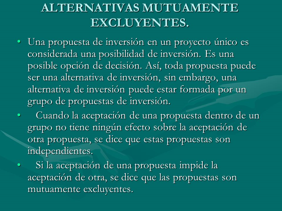 ALTERNATIVAS MUTUAMENTE EXCLUYENTES.