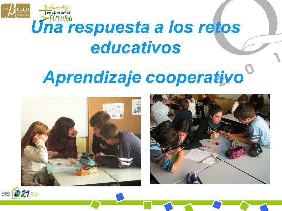 Una respuesta a los retos educativos Aprendizaje cooperativo