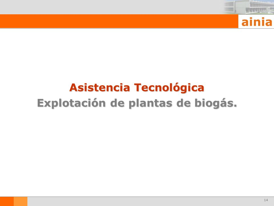 Asistencia Tecnológica Explotación de plantas de biogás.