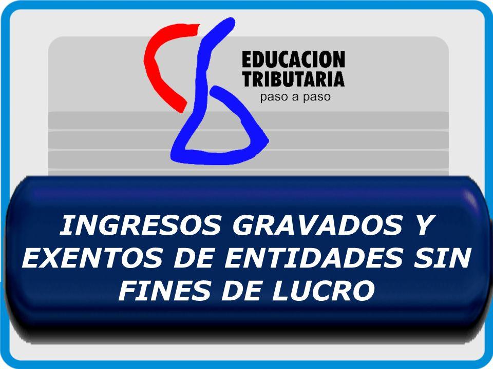 INGRESOS GRAVADOS Y EXENTOS DE ENTIDADES SIN FINES DE LUCRO