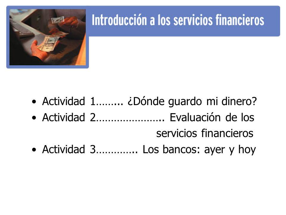 Actividad 1……... ¿Dónde guardo mi dinero