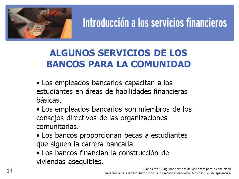 ALGUNOS SERVICIOS DE LOS BANCOS PARA LA COMUNIDAD