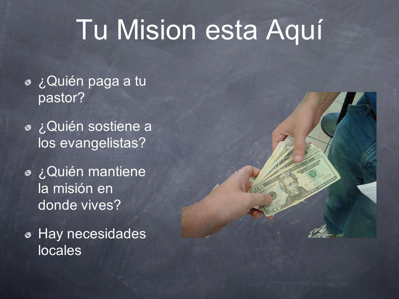 Tu Mision esta Aquí ¿Quién paga a tu pastor