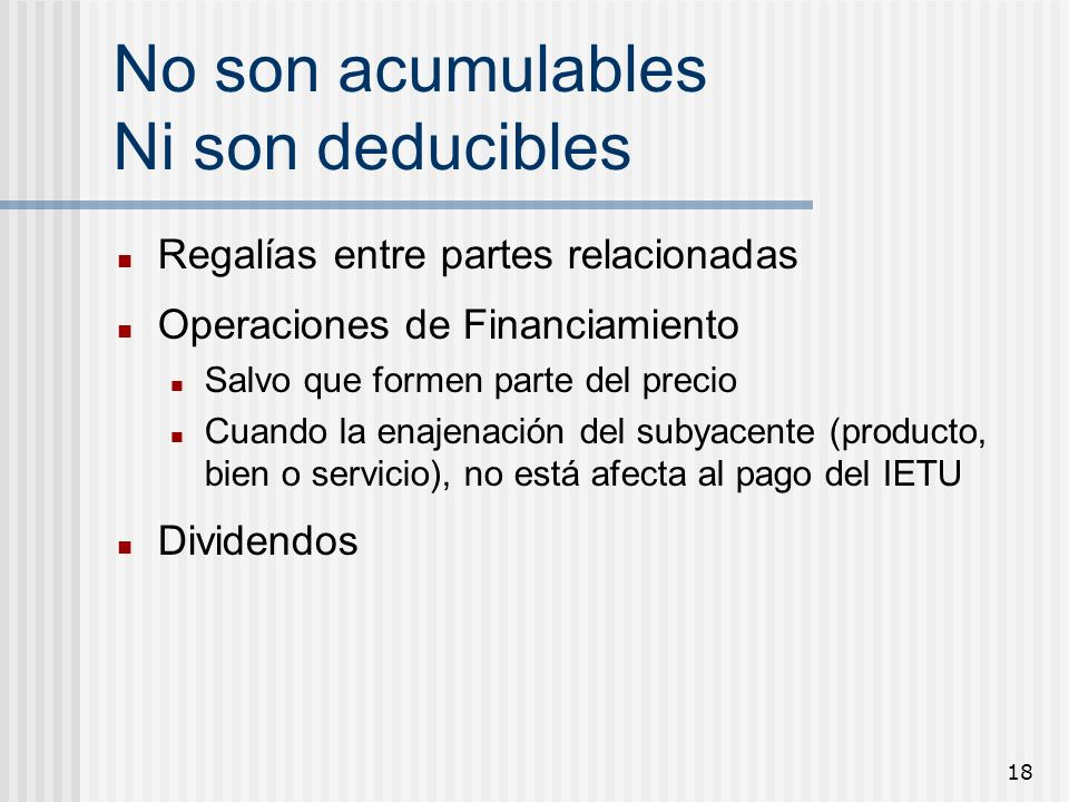 No son acumulables Ni son deducibles