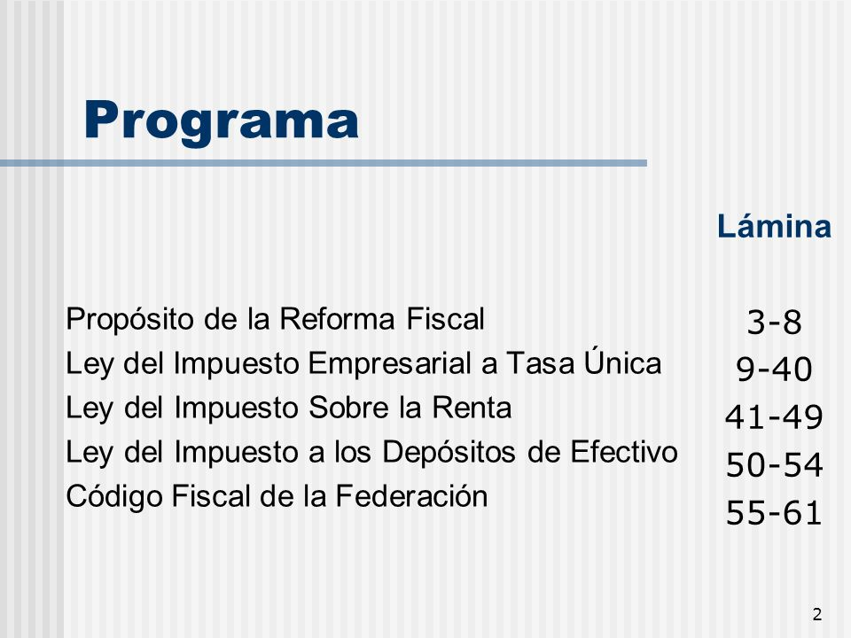 Programa Propósito de la Reforma Fiscal. Ley del Impuesto Empresarial a Tasa Única. Ley del Impuesto Sobre la Renta.