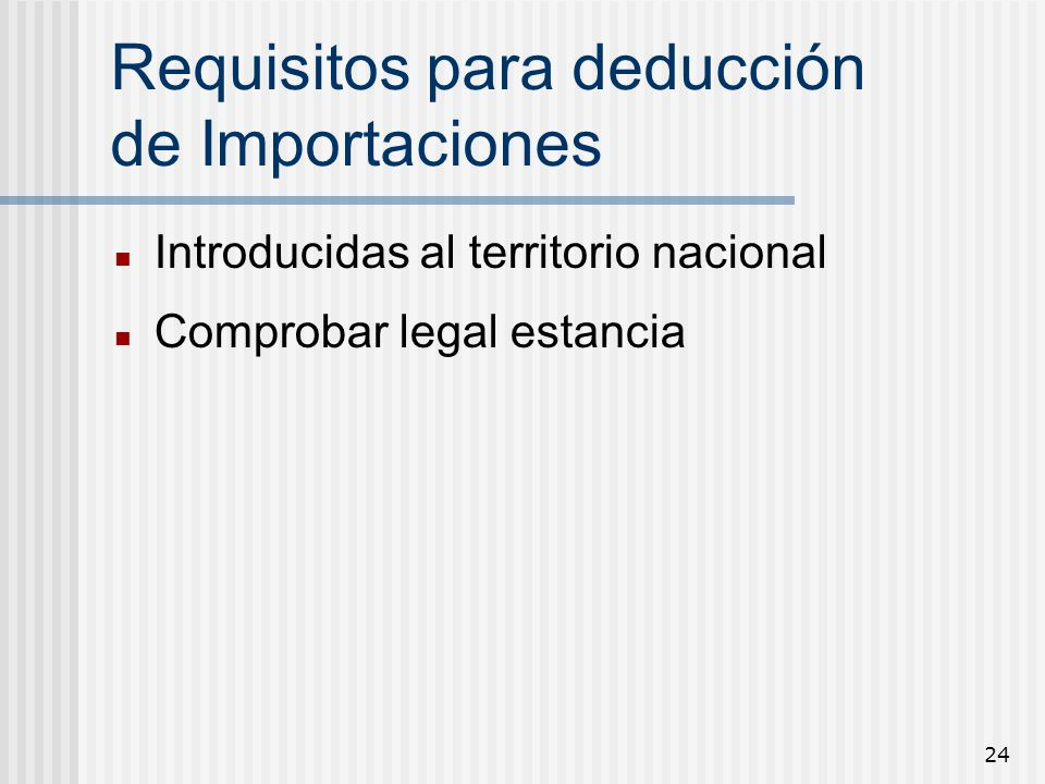 Requisitos para deducción de Importaciones