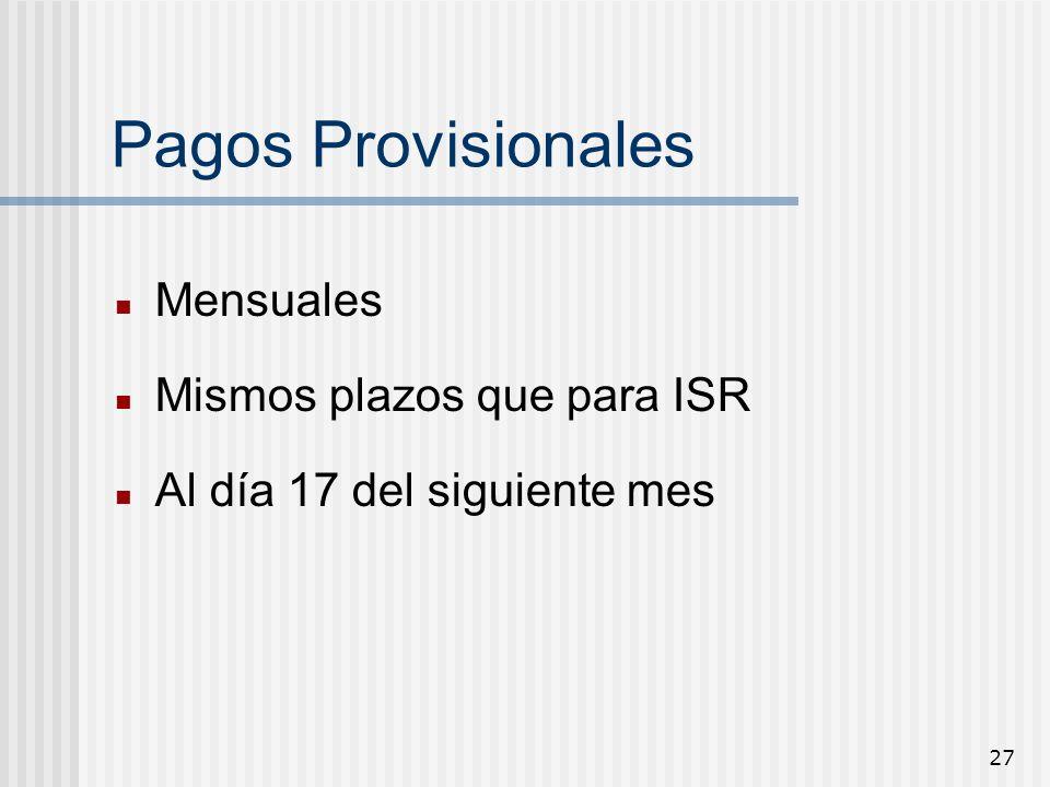 Pagos Provisionales Mensuales Mismos plazos que para ISR