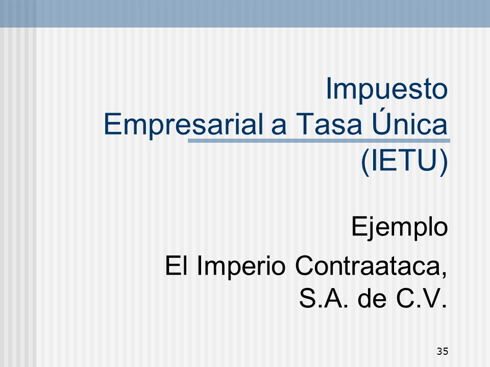 Impuesto Empresarial a Tasa Única (IETU)