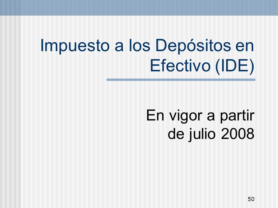 Impuesto a los Depósitos en Efectivo (IDE)