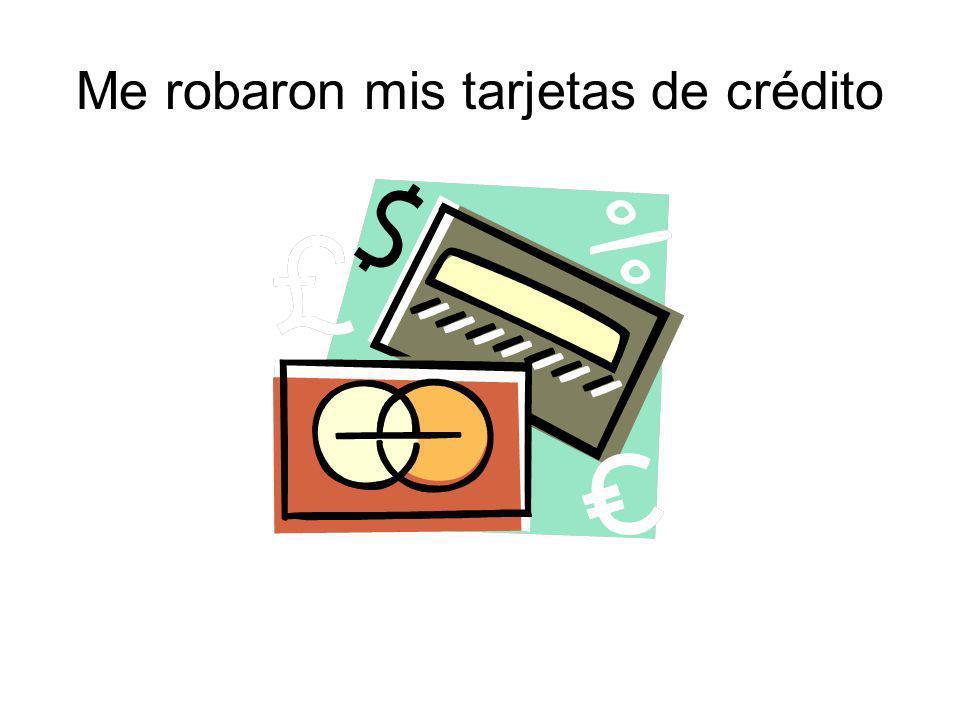 Me robaron mis tarjetas de crédito
