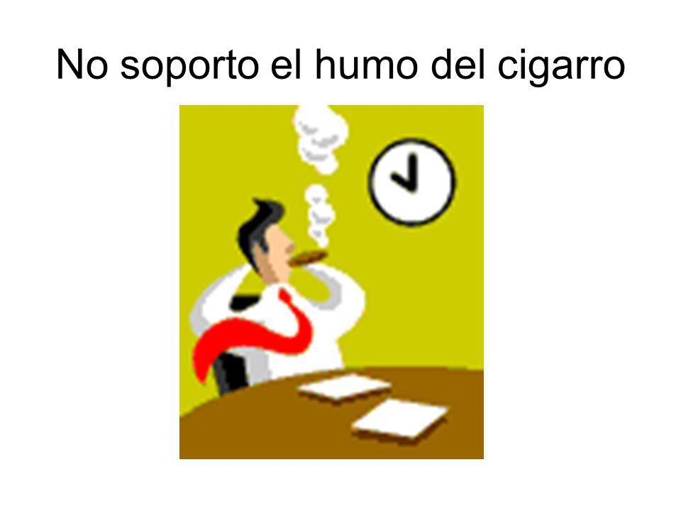 No soporto el humo del cigarro