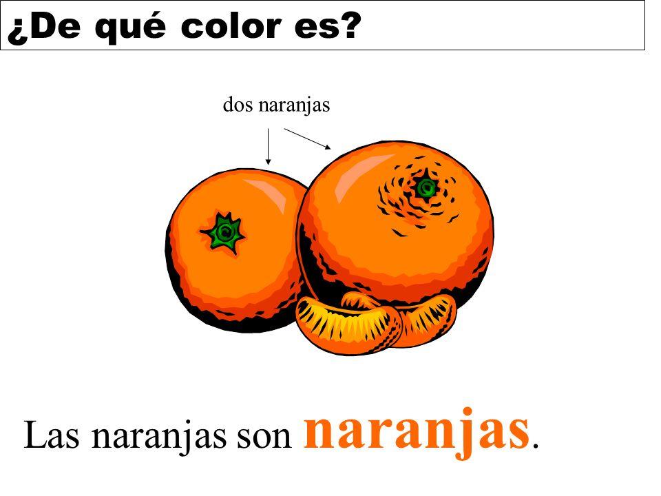 Las naranjas son naranjas.