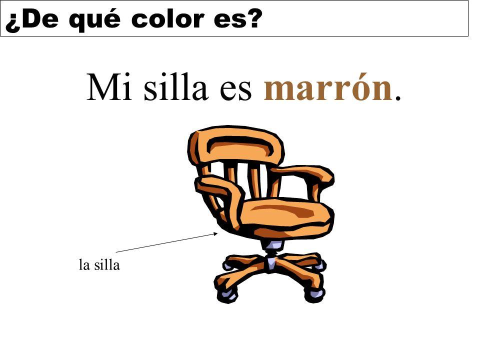 Mi silla es marrón. la silla