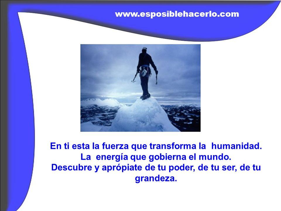 En ti esta la fuerza que transforma la humanidad.
