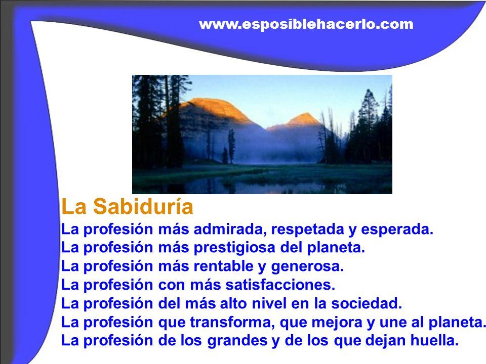 La Sabiduría La profesión más admirada, respetada y esperada.