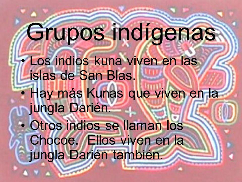 Grupos indígenas Los indios kuna viven en las islas de San Blas.