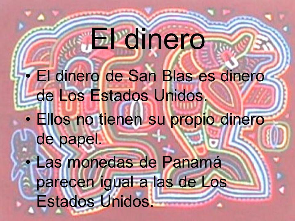 El dinero El dinero de San Blas es dinero de Los Estados Unidos.