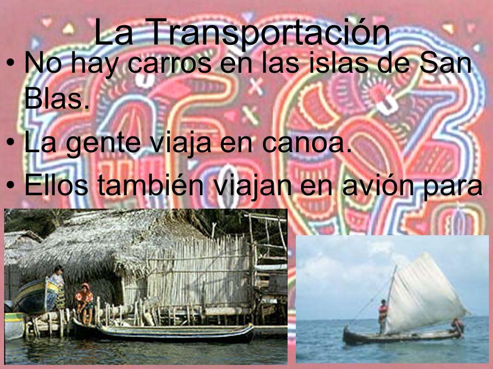La Transportación No hay carros en las islas de San Blas.