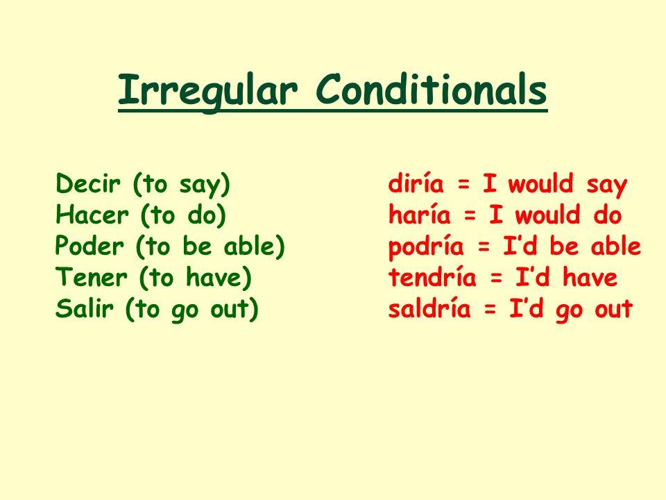 Irregular Conditionals