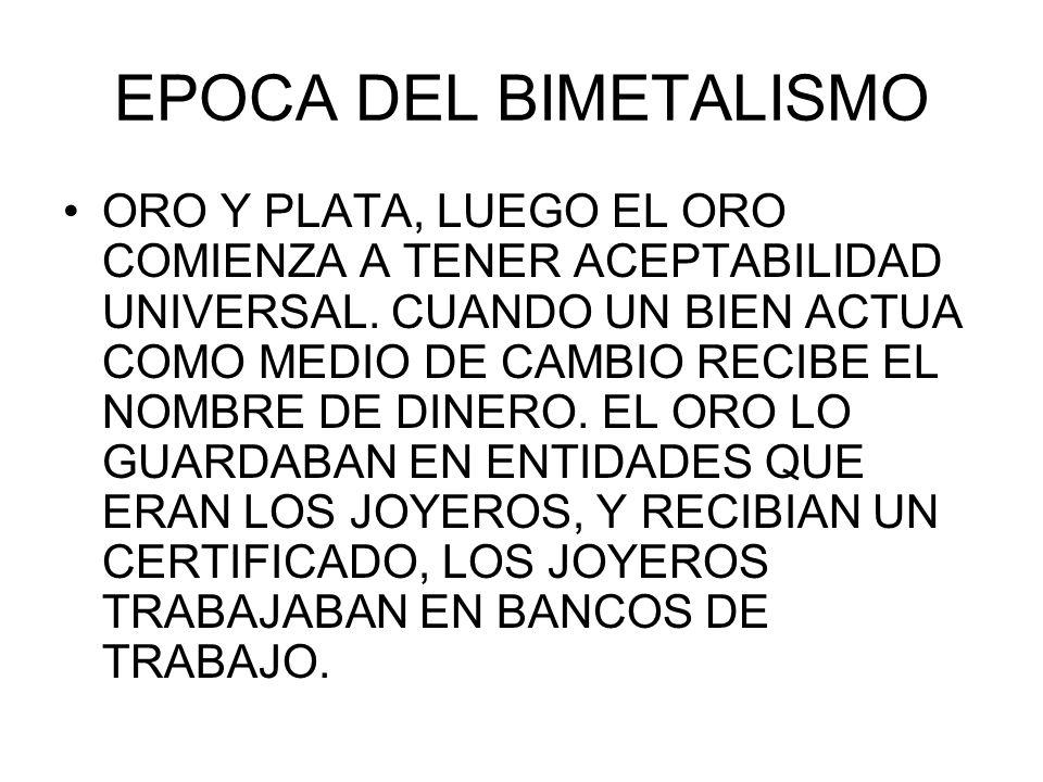 EPOCA DEL BIMETALISMO