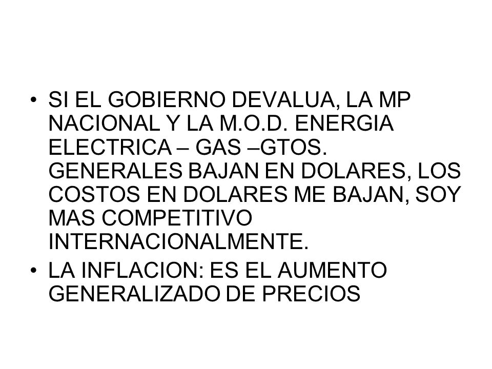 SI EL GOBIERNO DEVALUA, LA MP NACIONAL Y LA M. O. D