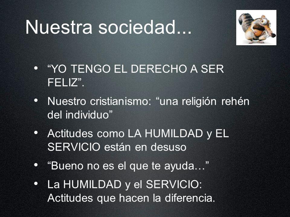Nuestra sociedad... YO TENGO EL DERECHO A SER FELIZ .