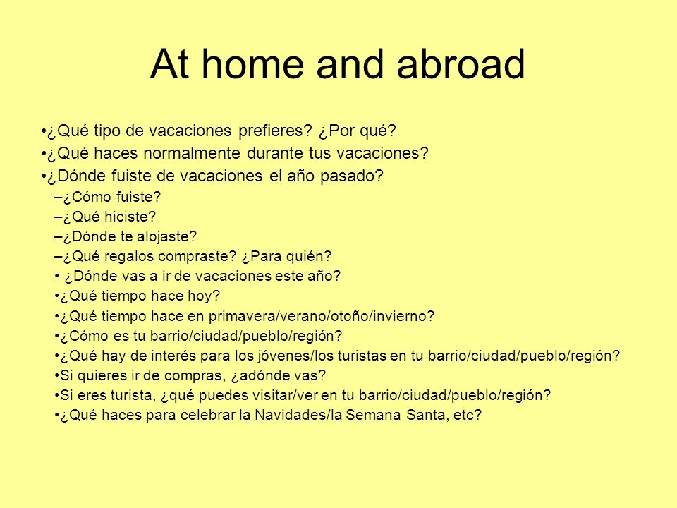 At home and abroad ¿Qué tipo de vacaciones prefieres ¿Por qué
