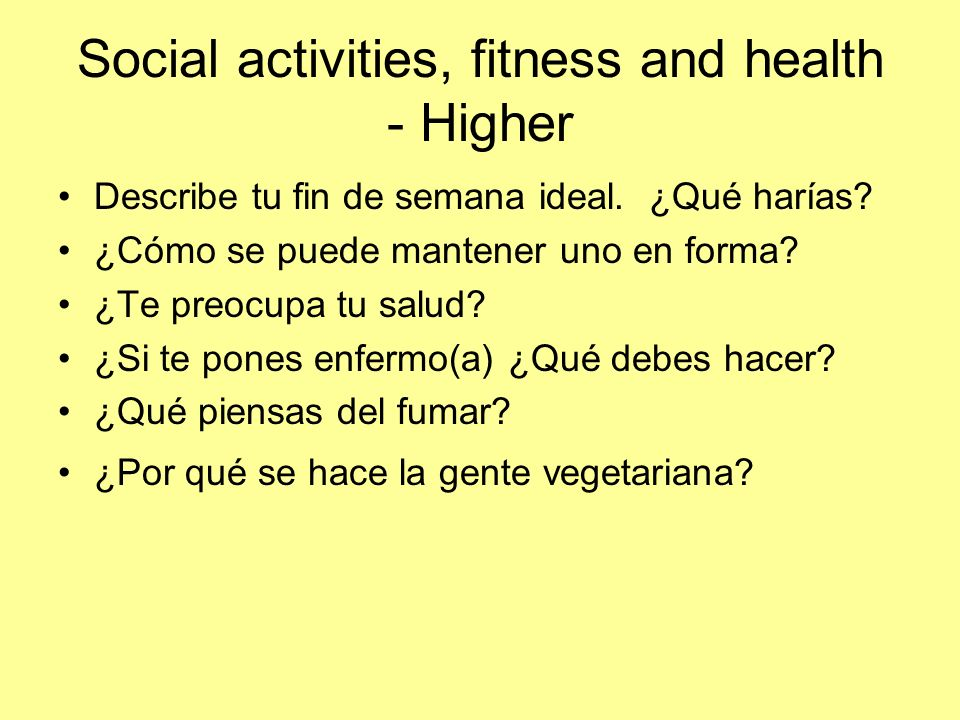 Social activities, fitness and health - Higher