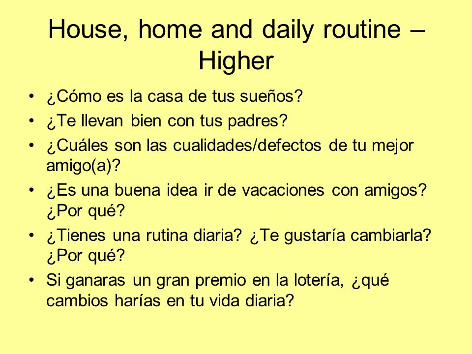 House, home and daily routine – Higher
