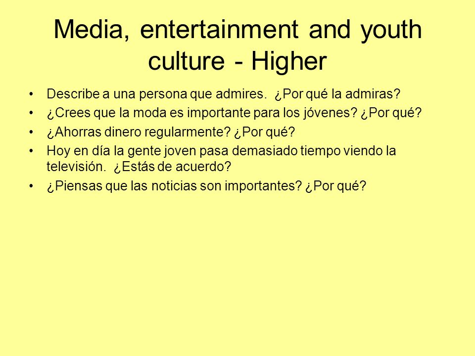 Media, entertainment and youth culture - Higher