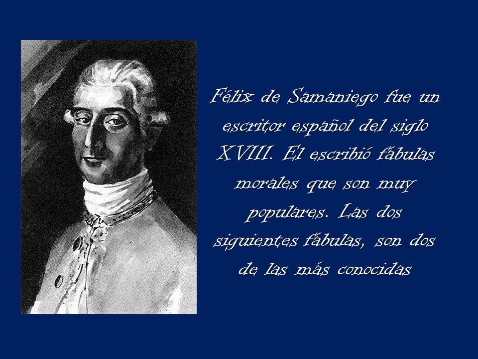 Félix de Samaniego fue un escritor español del siglo XVIII