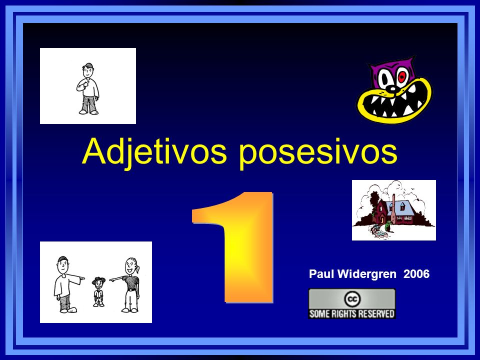 Adjetivos posesivos 1 Paul Widergren 2006
