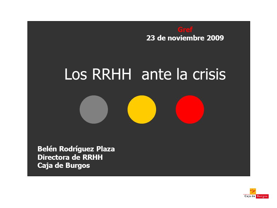 Los RRHH ante la crisis Gref 23 de noviembre 2009