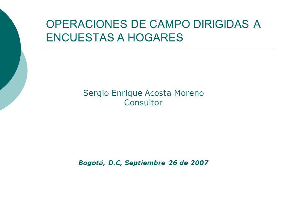 OPERACIONES DE CAMPO DIRIGIDAS A ENCUESTAS A HOGARES