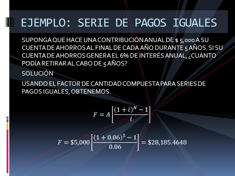 EJEMPLO: SERIE DE PAGOS IGUALES