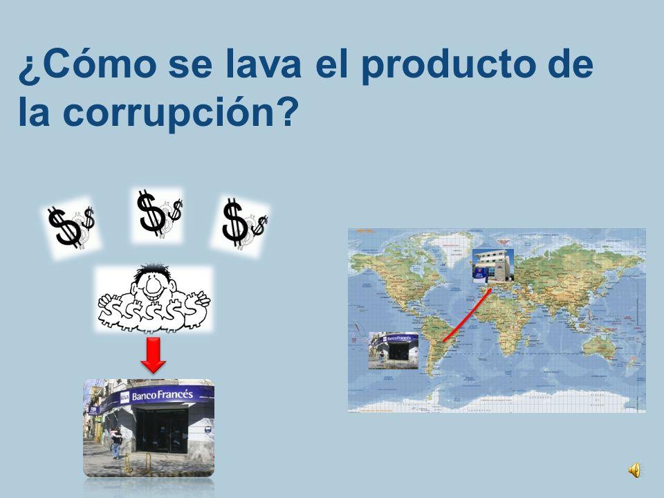 ¿Cómo se lava el producto de la corrupción