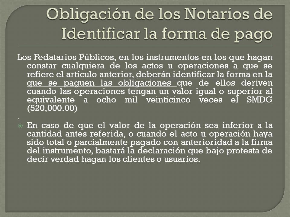 Obligación de los Notarios de Identificar la forma de pago