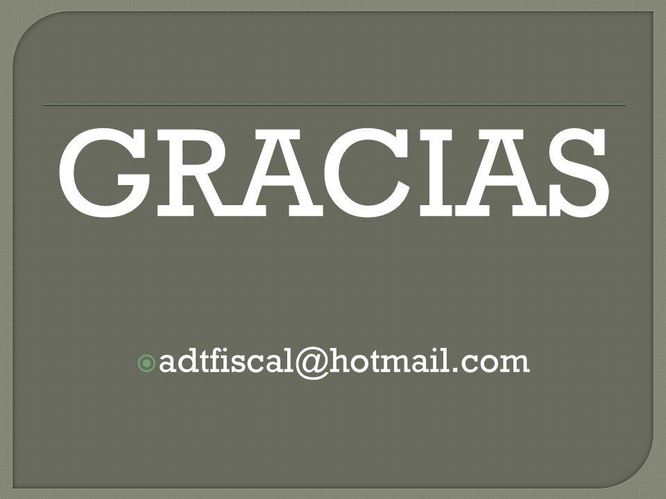 GRACIAS adtfiscal@hotmail.com