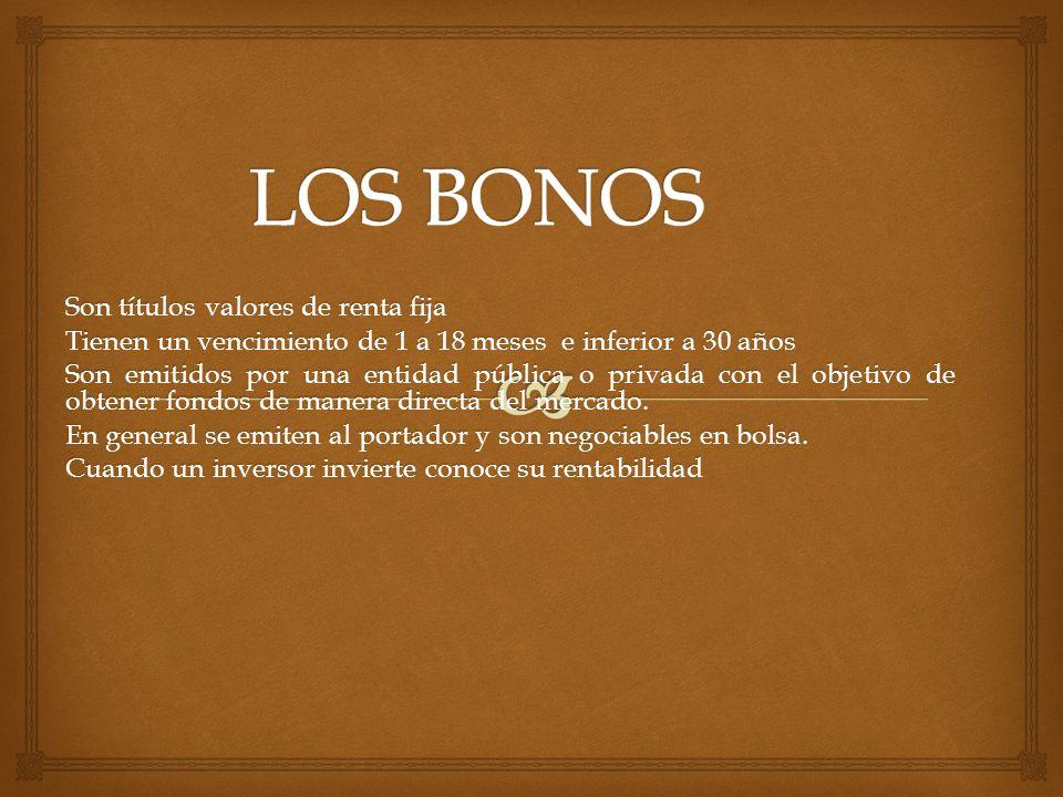 LOS BONOS Son títulos valores de renta fija