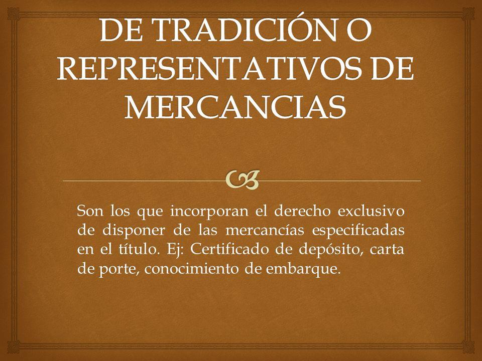 DE TRADICIÓN O REPRESENTATIVOS DE MERCANCIAS