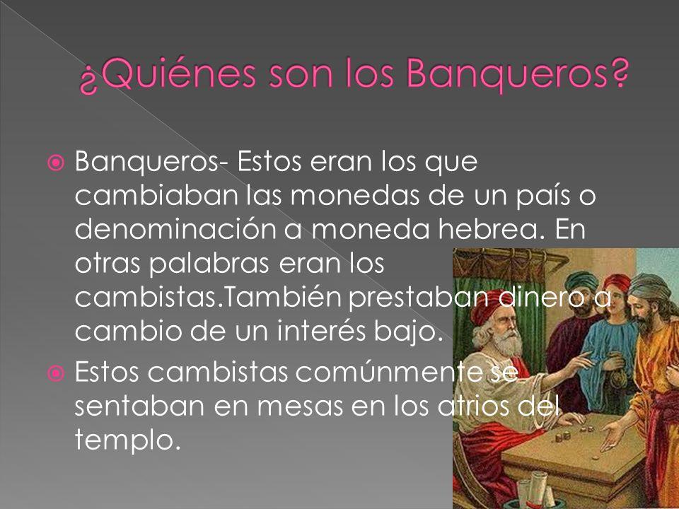 ¿Quiénes son los Banqueros