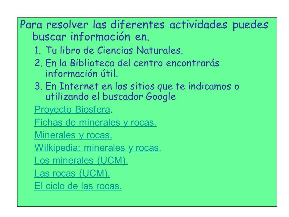 Para resolver las diferentes actividades puedes buscar información en.