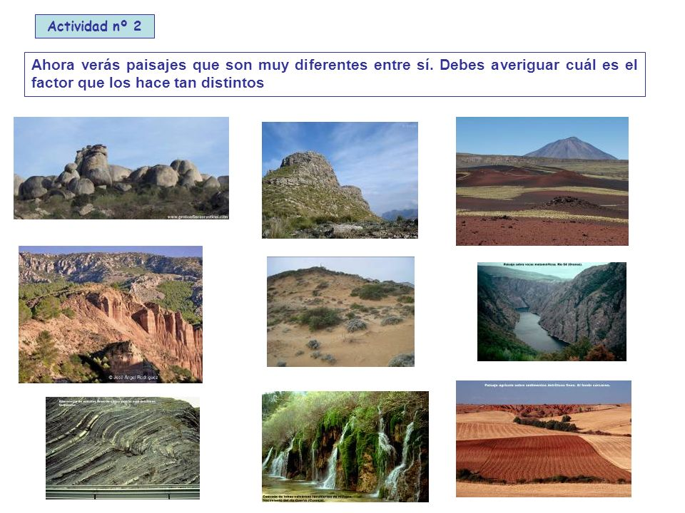 Actividad nº 2 Ahora verás paisajes que son muy diferentes entre sí.