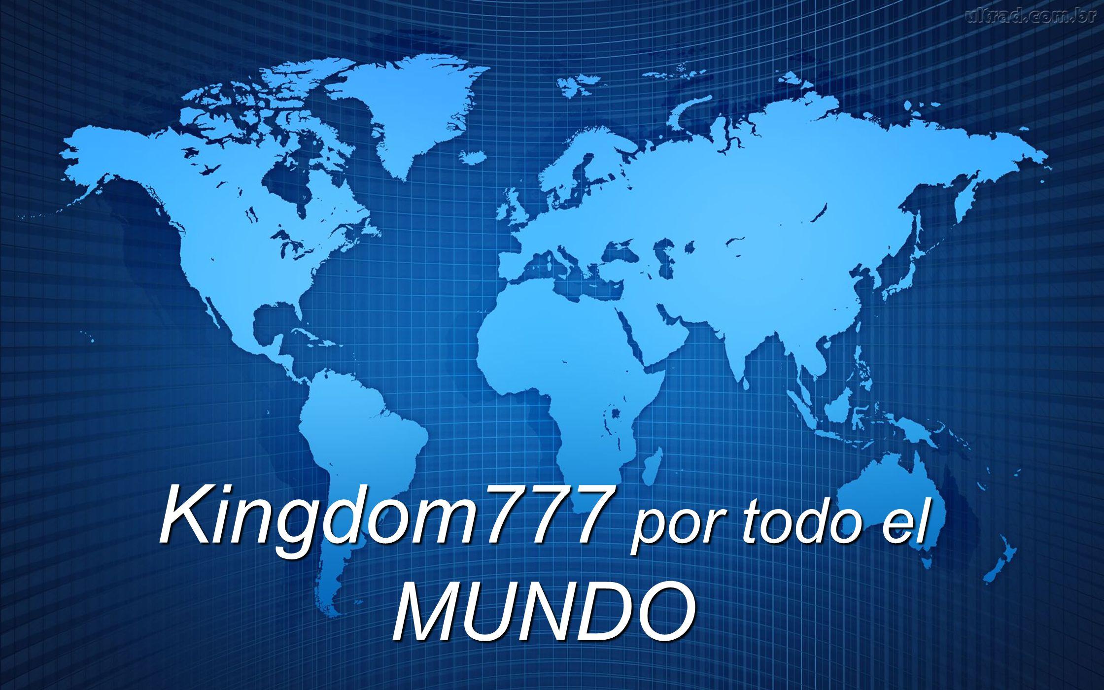 Kingdom777 por todo el MUNDO