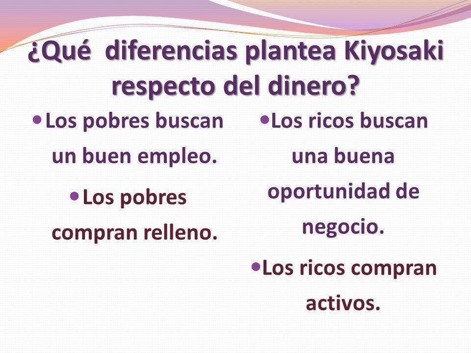 ¿Qué diferencias plantea Kiyosaki respecto del dinero
