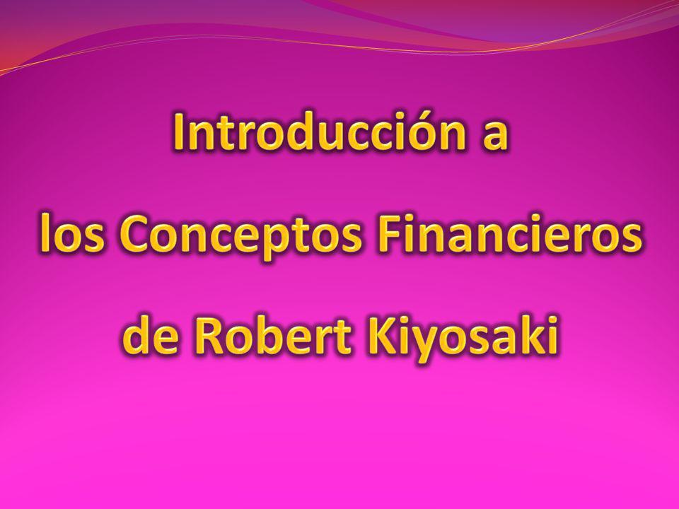 Introducción a los Conceptos Financieros de Robert Kiyosaki