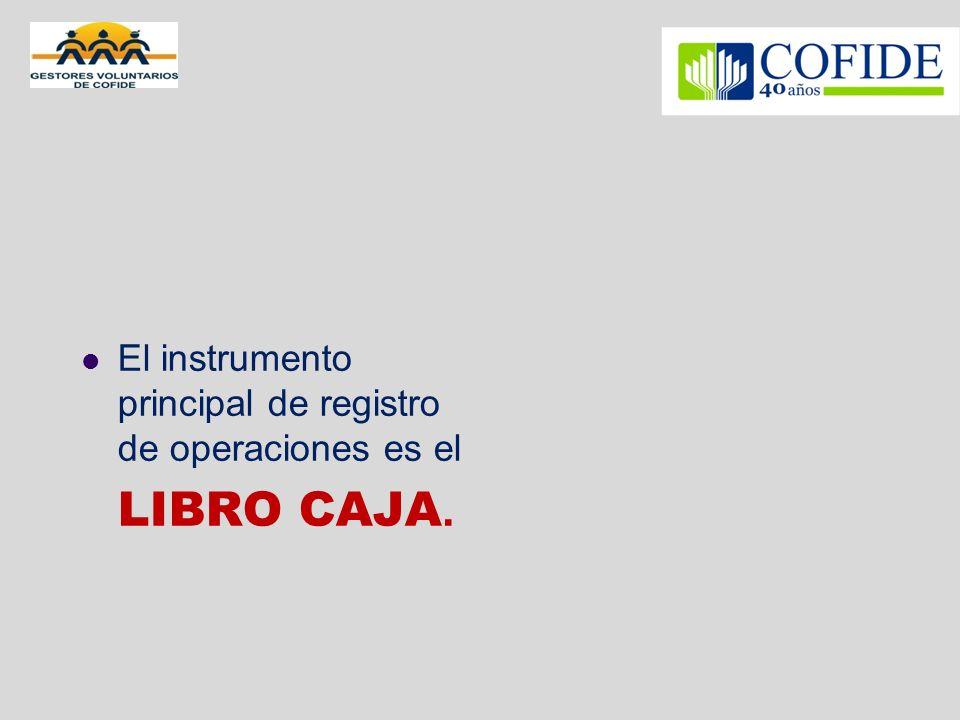 El instrumento principal de registro de operaciones es el