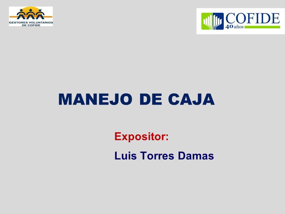 MANEJO DE CAJA Expositor: Luis Torres Damas