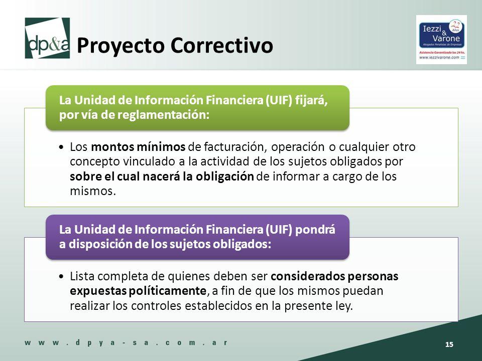 Proyecto Correctivo La Unidad de Información Financiera (UIF) fijará, por vía de reglamentación: